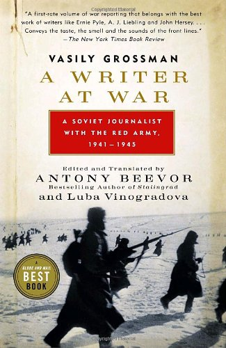 A Writer at War: Vasily Grossman with the Red Army By VasilyGrossman