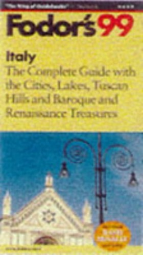 Italy: With Great Cities, Lakes, Tuscan Hills and Baroque and Renaissance Treasures (Gold Guides) Edited by Eugene Fodor
