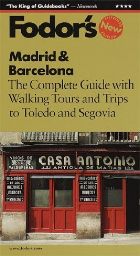 Madrid and Barcelona: 1999 by Eugene Fodor