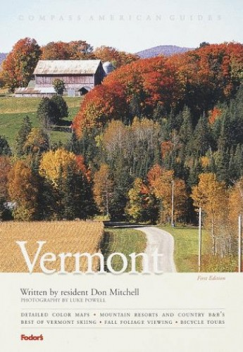 Compass American Guides: Vermont, 1st Edition By Don Mitchell