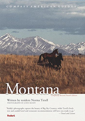 Compass American Guides: Montana, 4th Edition By Norma Tirrell