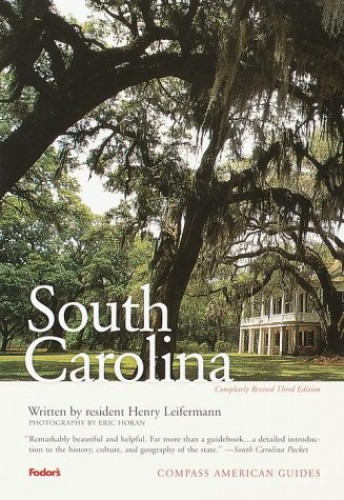 Compass American Guides: South Carolina, 3rd Edition By Henry Leifermann