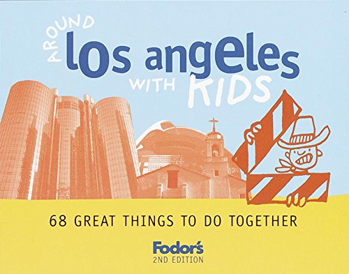 Around Los Angeles with Kids By Lisa Oppenheimer