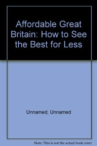 Affordable Great Britain: 1994: How to See the Best for Less by Eugene Fodor