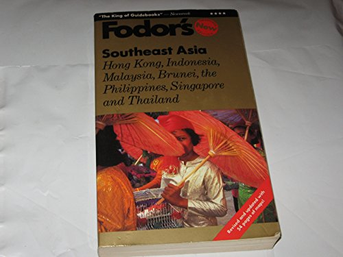South East Asia: Hong Kong, Indonesia, Malaysia, Brunei, Philippines, Singapore and Thailand by Eugene Fodor