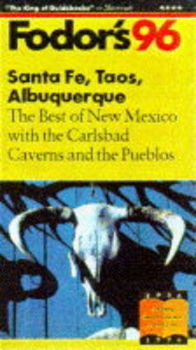 Santa Fe, Taos, Albuquerque By Edited by Eugene Fodor