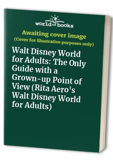 Walt Disney World for Adults By Edited by Eugene Fodor
