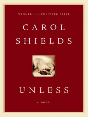 Unless: A novel By Carol Shields