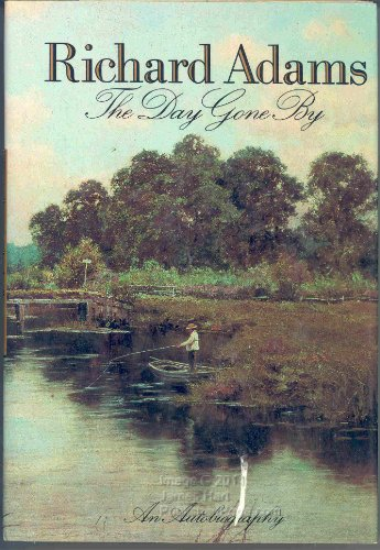The Day Gone by By Richard Adams