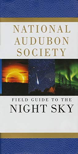The Audubon Society Field Guide To The Night Sky By Mark R III Chartrand