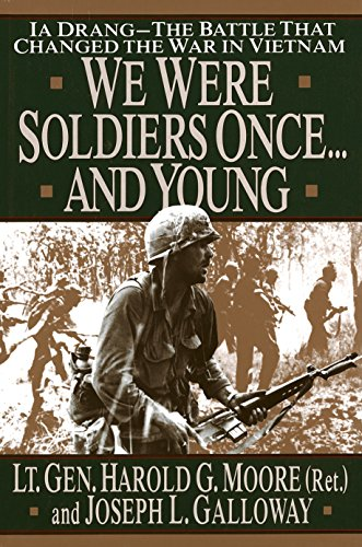 We Were Soldiers Once...And Young By Joseph Galloway