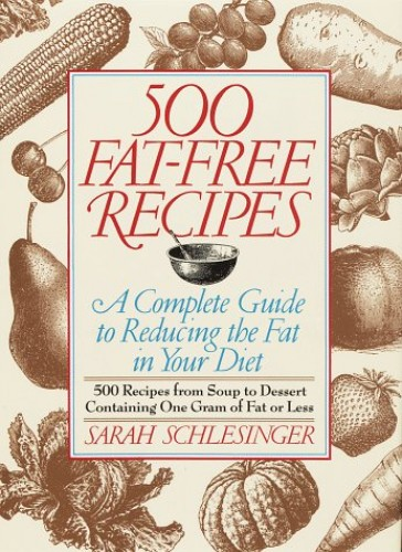 500 Fat-Free Recipes By Sarah Schlesinger