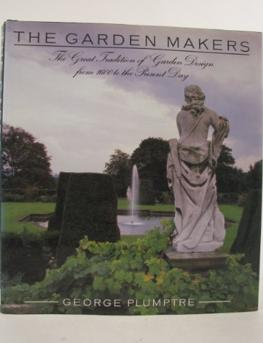 The Garden Makers By George Plumptre