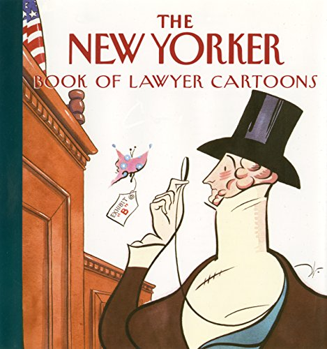 The New Yorker Book of Lawyer Cartoons By The New Yorker Magazine