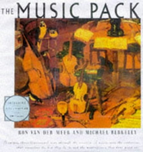 The Music Pack/a Unique Three-Dimensional Tour Through the Creation of Music over the Centuries: What Musicians Do, How They Do It, and the Masterpi By Ron van der Meer
