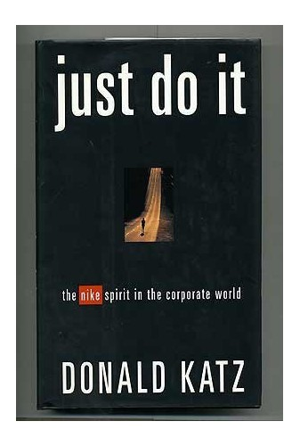 Just Do it By Donald R Katz