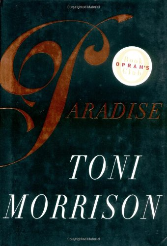 toni morrison s paradise summary Paradise by toni morrison - divine summary and analysis.