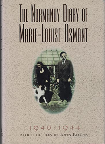The Normandy Diary of Marie-Louise Osmont: 1940-1944 By Marie Louise Osmont