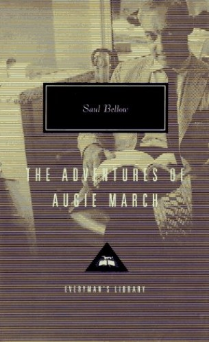 The Adventures Of Augie March Everyman S Library Classic