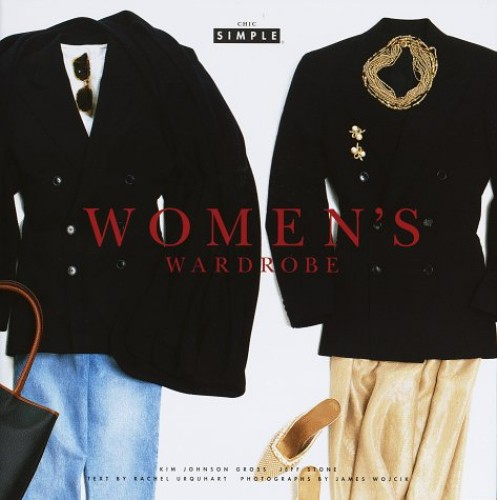 Chic Simple: Women's Wardrobe By Rachel Urquhart