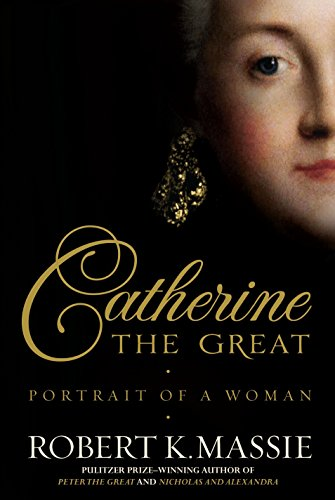 Catherine the Great: Portrait of a Woman von Robert K Massie