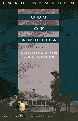 Out of Africa ; and, Shadows on the Grass By Isak Dinesen