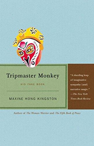 Tripmaster Monkey By Maxine Hong Kingston (Senior Lecturer, Department of English University of California, Berkeley)