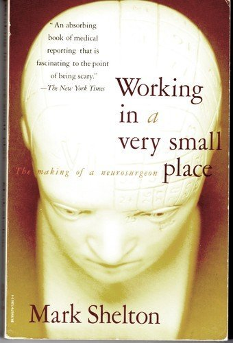 Working in a Very Small Place By Mark Shelton