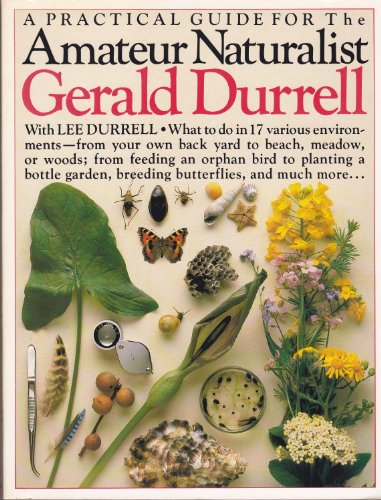 Amateur Naturalist By Gerald Malcolm Durrell