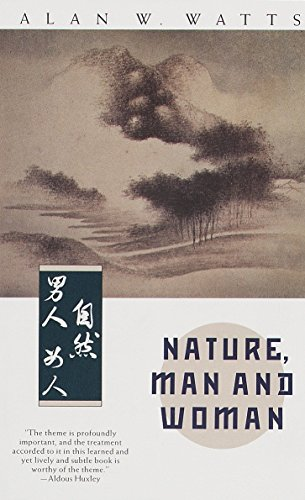 Nature, Man And Woman by Alan W. Watts