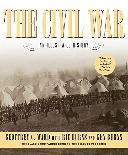 The Civil War: an Illustrated History By Geoffrey Ward