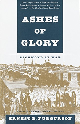 Ashes of Glory: Richmond at War By Ernest Furgurson