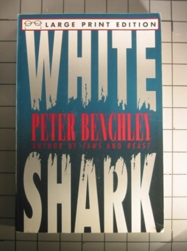 Fiction:White Shark By Peter Benchley