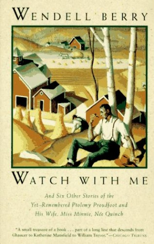 Watch with ME By Wendell Berry