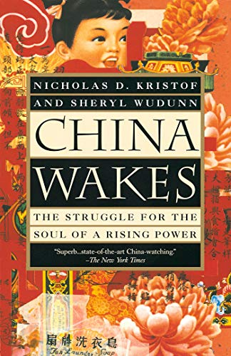 China Wakes: The Struggle for the Soul of a Rising Power by Nicholas D. Kristof