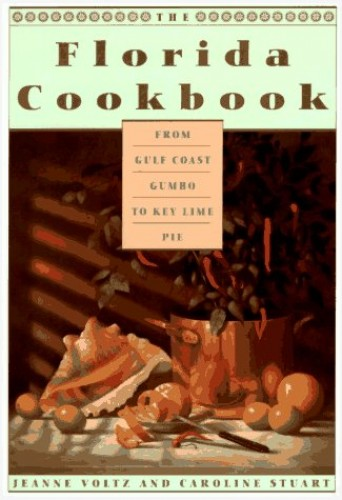 The Florida Cookbook By Jeanne Voltz