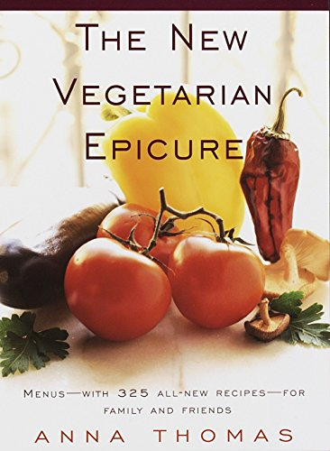 The New Vegetarian Epicure By Anna Thomas