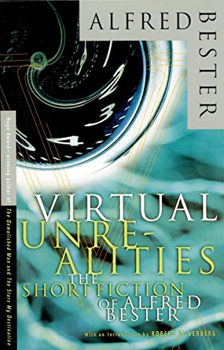 Virtual Unrealities: Short Fiction By Alfred Bester