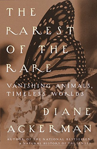 Rarest Of The Rare By Diane Ackerman
