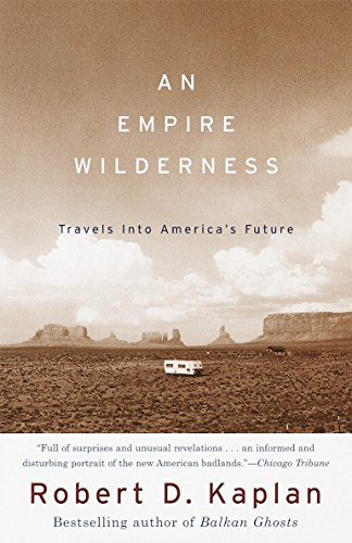 An Empire Wilderness By Robert D Kaplan