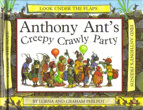 Anthony Ant's Creepy Crawly Party By Lorna Philpot