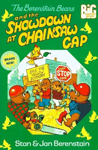 The Berenstain Bears and the Showdown at Chainsaw Gap By Stan Berenstain