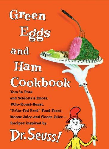 Green Eggs and Ham Cookbook By Georgeanne Brennan