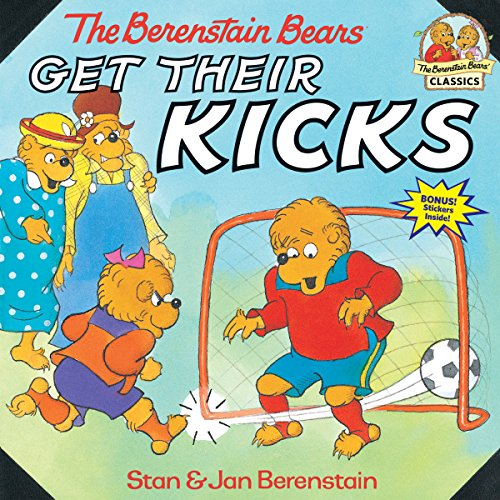 Berenstain Bears Get Their Kicks By Jan Berenstain