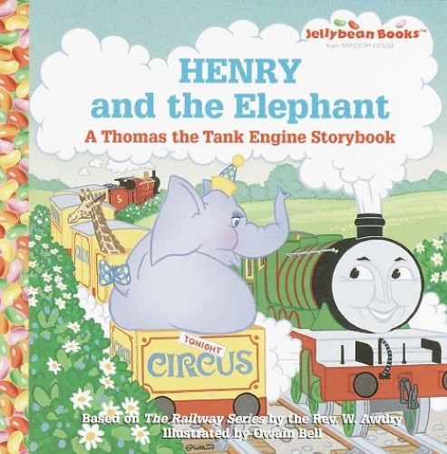 Henry and the Elephant By Rev. Wilbert Vere Awdry