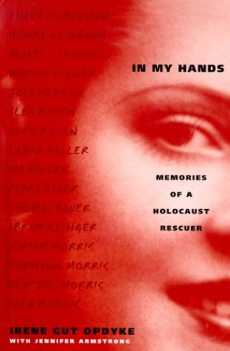 In My Hands: Memories of a Holocaust Rescuer By Jennifer Armstrong