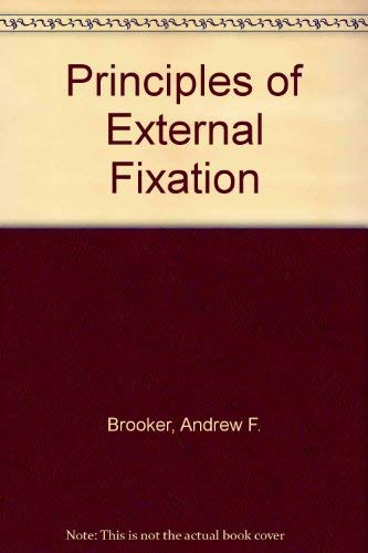 Principles of External Fixation By Andrew F. Brooker
