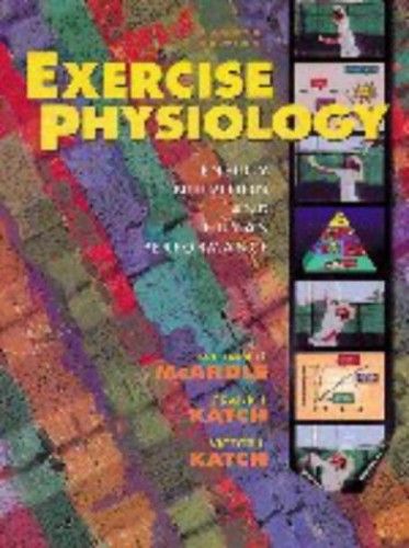 Exercise Physiology: Energy, Nutrition and Human Performance By William D. McArdle, BS, M.Ed, PhD