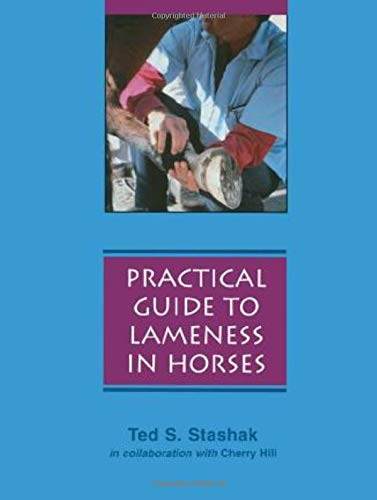 A Practical Guide to Lameness in Horses By Ted S. Stashak