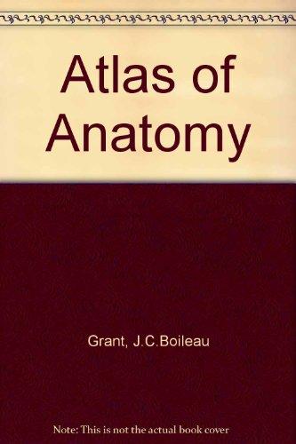 Atlas of Anatomy By J.C.Boileau Grant